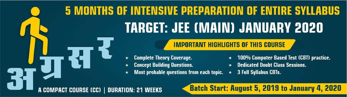 A 5 Months compact course for JEE Main January 2020 attempt